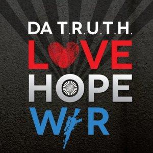 da-truth-love-hope-war