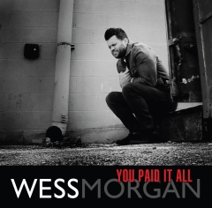 Wess Morgan You Paid It All Cover