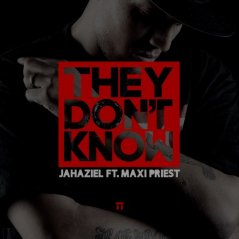 jahaziel-they-dont-know-feat-maxi-priest-500